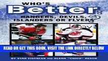 [Read] Ebook Who s Better: Rangers, Devils, Islanders or the Flyers New Version