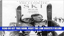 [Read] Ebook The Ultimate Ski Book: Legends, Resorts, Lifestyle,   More New Version