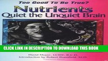 Ebook Too Good to be True? Nutrients Quiet the Unquiet Brain--A Four Generation Bipolar Odyssey