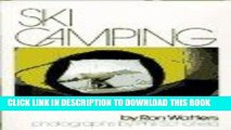 Ebook Ski Camping: A Guide to the Delights of Backcountry Skiing Free Read