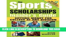 Best Seller The Sports Scholarships Insider s Guide: Getting Money for College at Any Division
