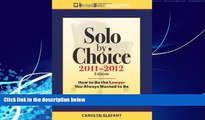 Books to Read  Solo by Choice 2011-2012: How to Be the Lawyer You Always Wanted to Be (Career