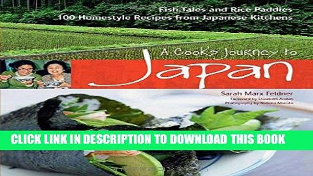 [New] Ebook A Cook s Journey to Japan: Fish Tales and Rice Paddies 100 Homestyle Recipes from
