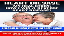 [PDF] HEART DISEASE: How To Cure, Prevent and Reverse Heart Disease Naturally: (Reverse Heart