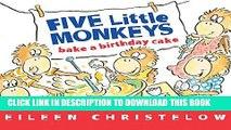 [New] Ebook Five Little Monkeys Bake a Birthday Cake (A Five Little Monkeys Story) Free Online