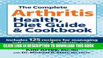 Ebook The Complete Arthritis Health, Diet Guide and Cookbook: Includes 125 Recipes for Managing