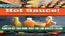 [EBOOK] DOWNLOAD Hot Sauce!: Techniques for Making Signature Hot Sauces, with 32 Recipes to Get