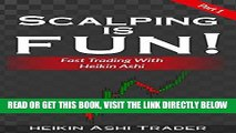 [Free Read] Scalping is Fun! 1: Part 1: Fast Trading with Heikin Ashi (Heikin Ashi Scalping) Full