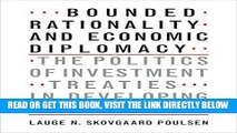 [Free Read] Bounded Rationality and Economic Diplomacy: The Politics of Investment Treaties in