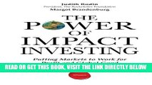 [Free Read] The Power of Impact Investing: Putting Markets to Work for Profit and Global Good Full