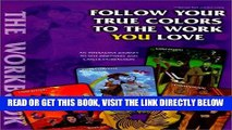 [Free Read] Follow Your True Colors to the Work You Love Free Online