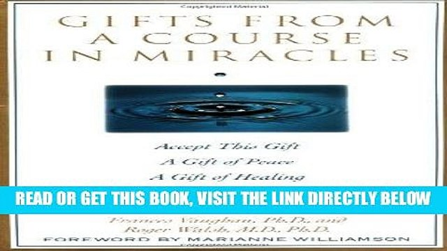 [Free Read] Gifts from a Course in Miracles: Accept This Gift, A Gift of Peace, A Gift of Healing