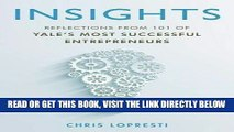 [Free Read] Insights: Reflections from 101 of Yale S Most Successful Entrepreneurs Free Online