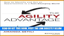 [Free Read] The Agility Advantage: How to Identify and Act on Opportunities in a Fast-Changing