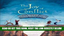 [Free Read] The Joy of Conflict Resolution: Transforming Victims, Villains and Heroes in the