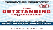 [Free Read] The Outstanding Organization: Generate Business Results by Eliminating Chaos and