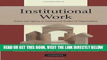 [Free Read] Institutional Work: Actors and Agency in Institutional Studies of Organizations Free