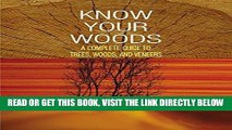 [Free Read] Know Your Woods: A Complete Guide to Trees, Woods, and Veneers Free Online