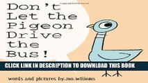 Ebook Don t Let the Pigeon Drive the Bus! Free Read