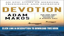 Ebook Devotion: An Epic Story of Heroism, Friendship, and Sacrifice Free Read