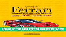 Read Now Ferrari All the Cars: a complete guide from 1947 to the present - New updated edition