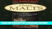 Read Now Classic Malts: A Beautifully Illustrated Guide to Over 85 Classic Scottish and Irish Malt