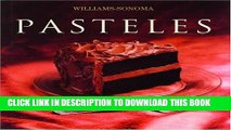 Read Now Pasteles: Cake, Spanish-Language Edition (Coleccion Williams-Sonoma) (Spanish Edition)