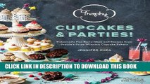 Read Now Trophy Cupcakes and Parties!: Deliciously Fun Party Ideas and Recipes from Seattle s