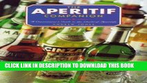 Read Now The Aperitif Companion: A Connoisseur s Guide to the World of Aperitifs Download Book