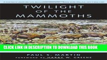 [Ebook] Twilight of the Mammoths: Ice Age Extinctions and the Rewilding of America (Organisms and