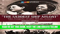 """[Free Read] """"The Saddest Ship Afloat"""": The Tragedy of the MS St. Louis (Stories of Our Past) Full"""