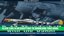 Read Now P-47 Thunderbolt with the USAAF: European Theatre of Operations (SMI Library) Download