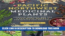 [Free Read] Pacific Northwest Medicinal Plants: Identify, Harvest, and Use 120 Wild Herbs for