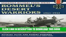 Read Now Rommel s Desert Warriors: 1941-1942 (Stackpole Military Photo Series) Download Book