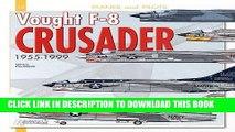 Read Now Vought F-8 Crusader, 1955-1999 (Planes   Pilots) Download Online