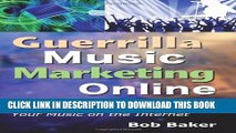 New Book Guerrilla Music Marketing Online: 129 Free   Low-Cost Strategies to Promote   Sell Your