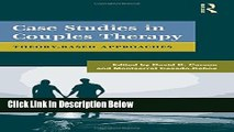 Books Case Studies in Couples Therapy: Theory-Based Approaches (Family Therapy and Counseling)