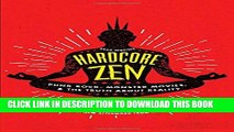 [PDF] Hardcore Zen: Punk Rock, Monster Movies and the Truth About Reality Popular Colection