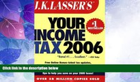 Big Deals  J.K. Lasser s Your Income Tax 2006: For Preparing Your 2005 Tax Return by J.K. Lasser