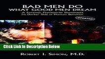 Books Bad Men Do what Good Men Dream: A Forensic Psychiatrist Illuminates the Darker Side of Human