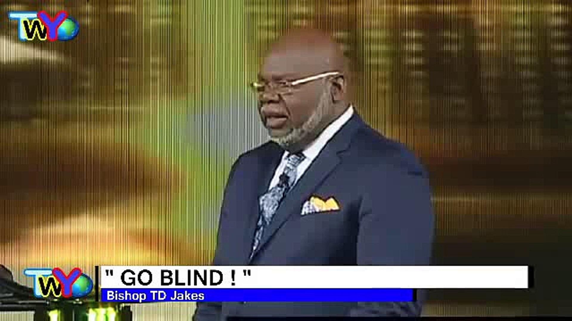 TD Jakes 2016 - Go Blind - 001