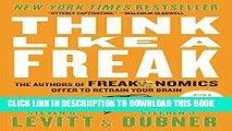 [PDF] Think Like a Freak: The Authors of Freakonomics Offer to Retrain Your Brain Popular Colection