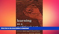 READ THE NEW BOOK Learning As A Political Act: Struggles for Learning and Learning from Struggles