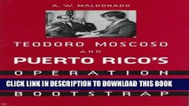 [PDF] Teodoro Moscoso and Puerto Rico s Operation Bootstrap Full Online
