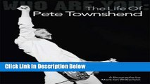 Download Who Are You: The Life Of Pete Townshend Book Online