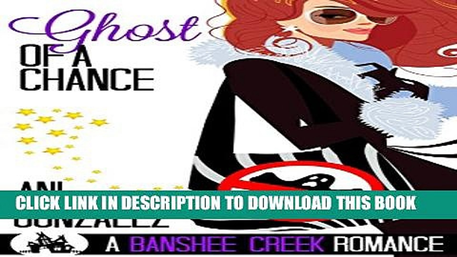 [New] Ghost of a Chance: A Haunting Paranormal Romantic Comedy (Banshee Creek Book 2) Exclusive