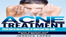 [PDF] Acne Treatment: How to Treat Acne, Remove Acne, Home Acne, Acne Diets, Acne Control and Acne