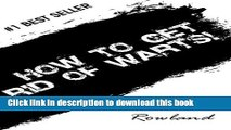[PDF] How to Get Rid of Warts: Top Ways of Wart Treatment   Invaluable Wart Removal Tips on How to