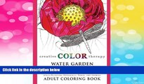 Must Have  Water Garden Flowers - Stress Relieving Waterlilies, Ponds, and Animals Adult Coloring