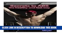 [PDF] Secret to ABS: The healthy and fast way (How to get rid of belly fat with ab workout and six